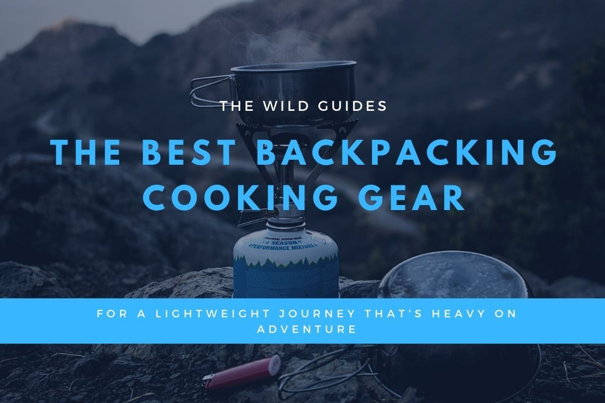 The Best Backpacking Cooking Gear for a Lightweight Journey That's Heavy on Adventure