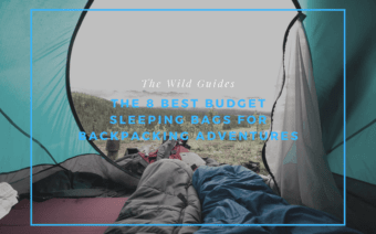 The 8 Best Budget Sleeping Bags For Backpacking Adventures