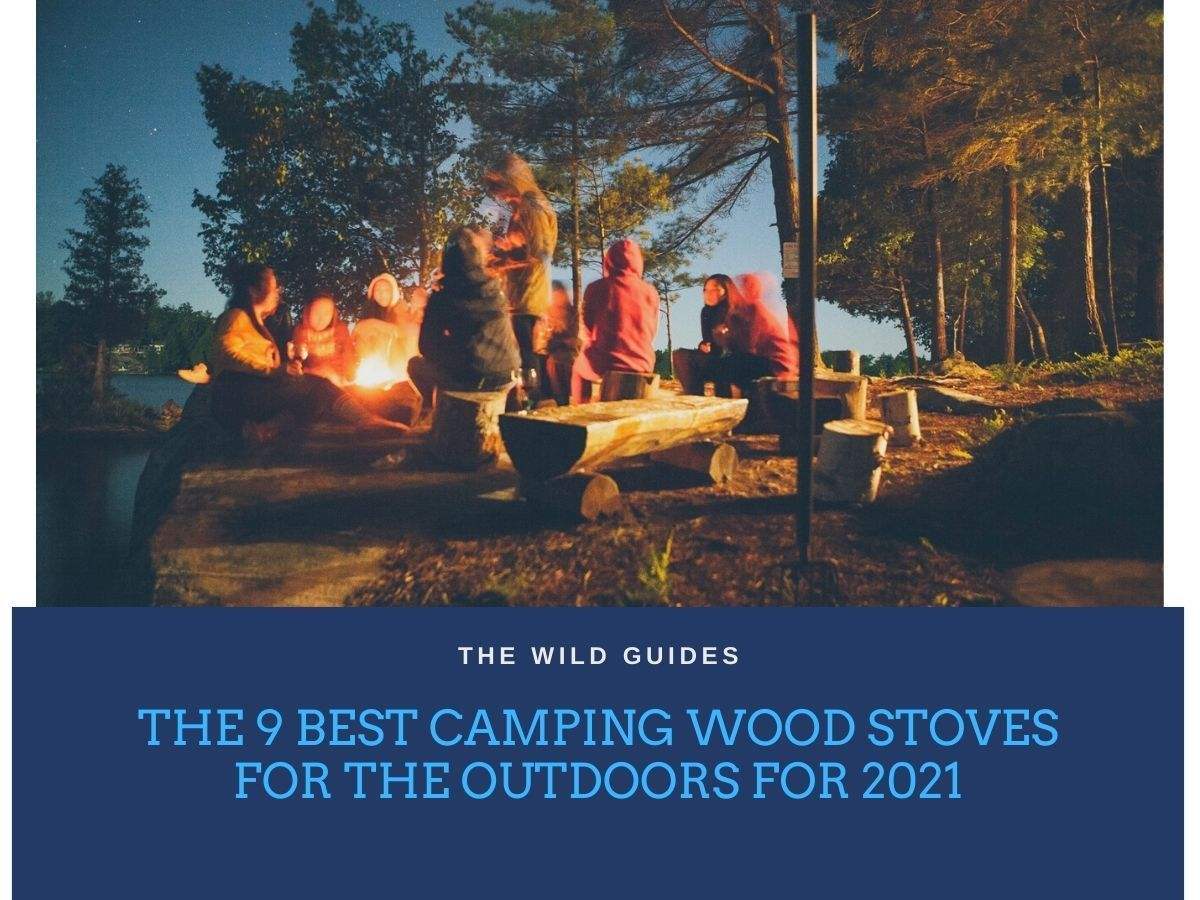 The 9 Best Camping Wood Stoves for the Outdoors for 2021