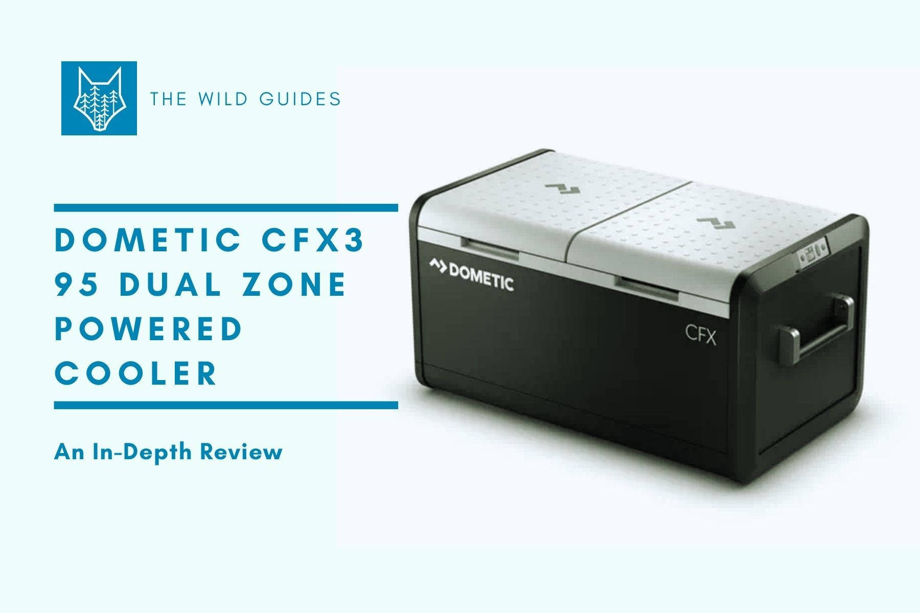 Dometic CFX3 95 Dual Zone Powered Cooler – An In-Depth Review