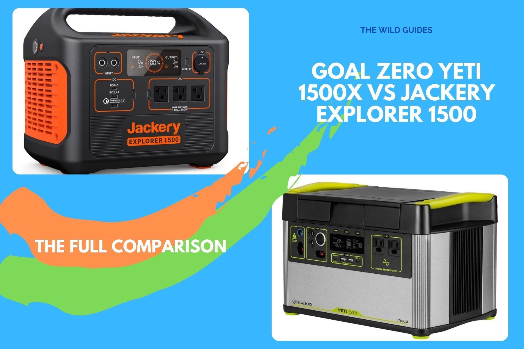 Goal Zero Yeti 1500X vs Jackery Explorer 1500: Full Comparison